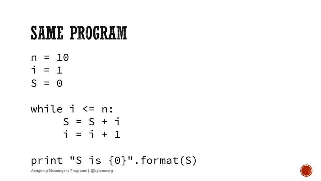 n = 10 i = 1 S = 0 while i <= n: S = S + i i = ...