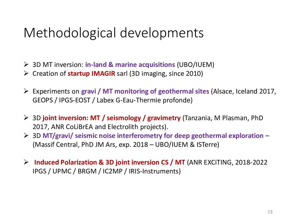 Methodological developments  3D MT inversion: ...