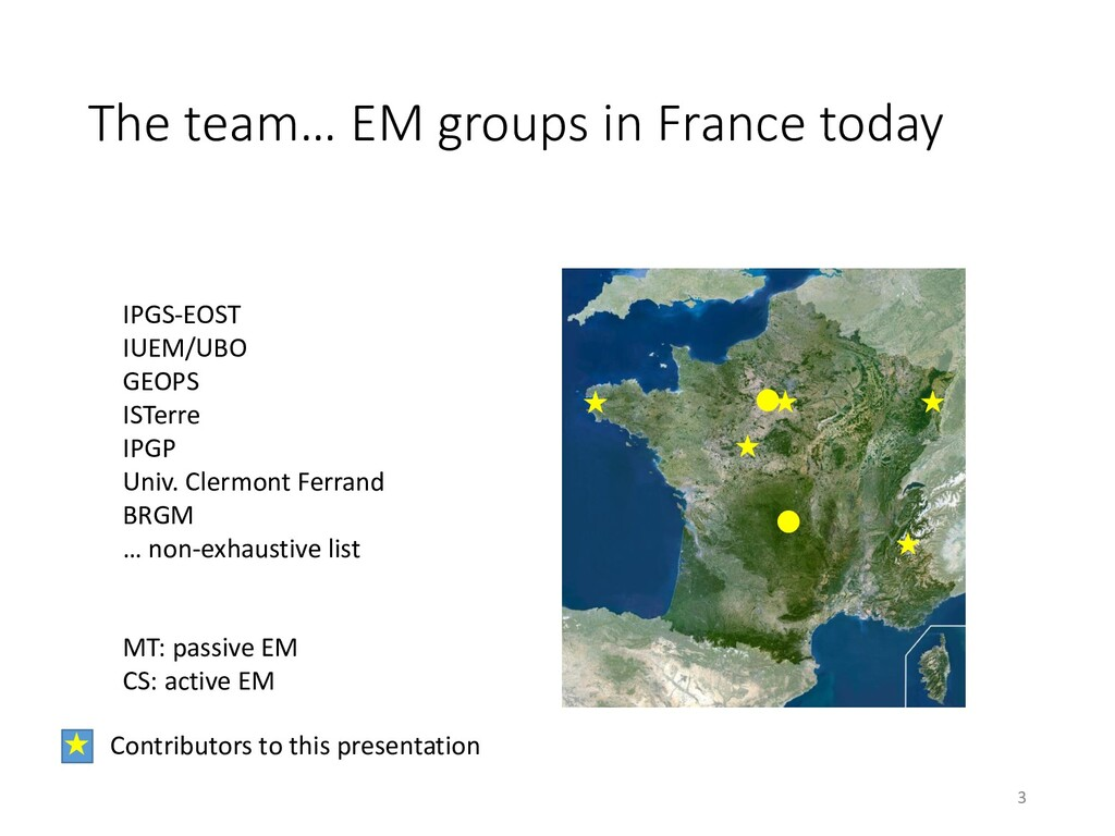 The team… EM groups in France today IPGS-EOST I...