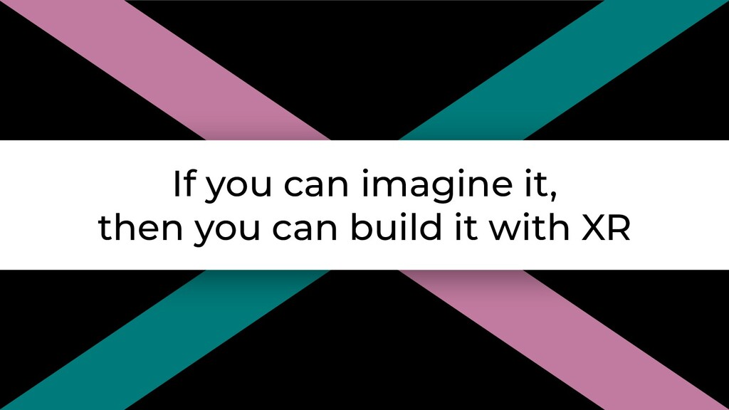 If you can imagine it, then you can build it wi...