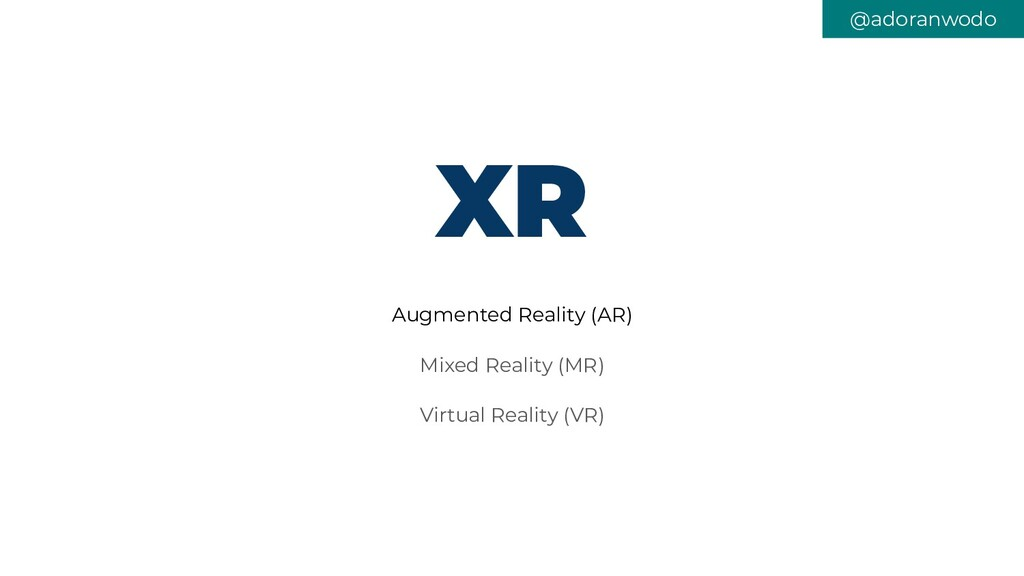 XR Augmented Reality (AR) Mixed Reality (MR) Vi...