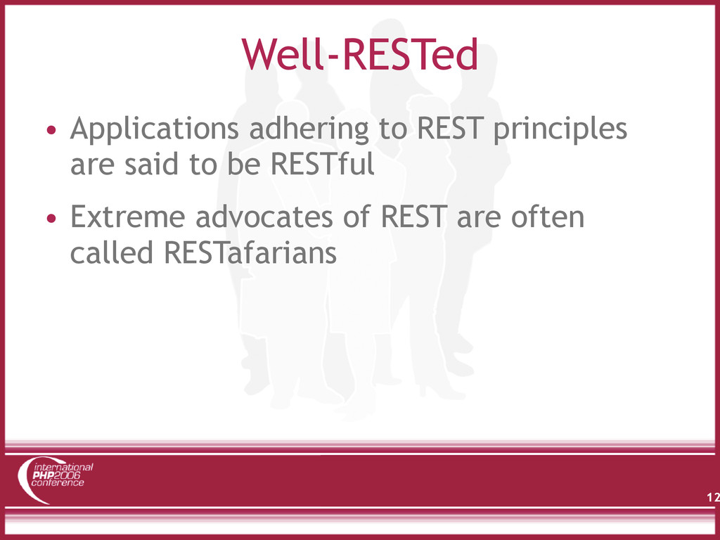 Well-RESTed • Applications adhering to REST pri...