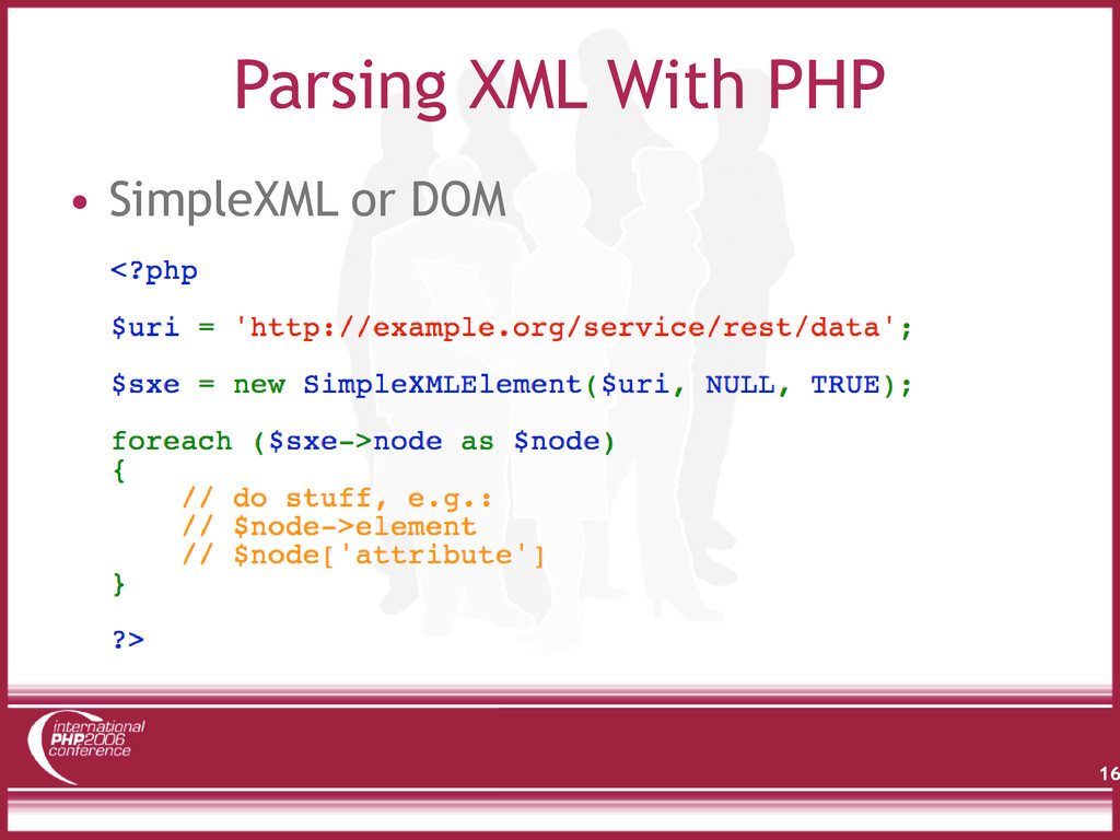 Parsing XML With PHP • SimpleXML or DOM 16