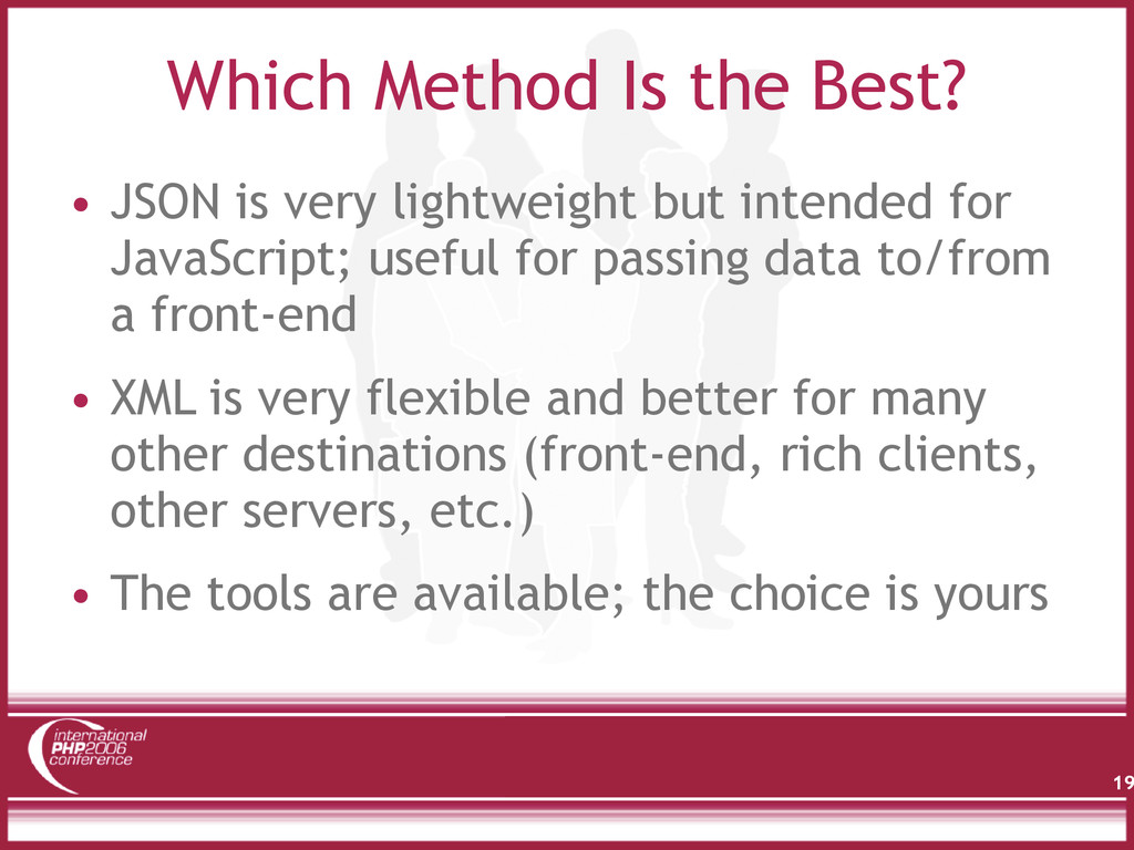 Which Method Is the Best? • JSON is very lightw...