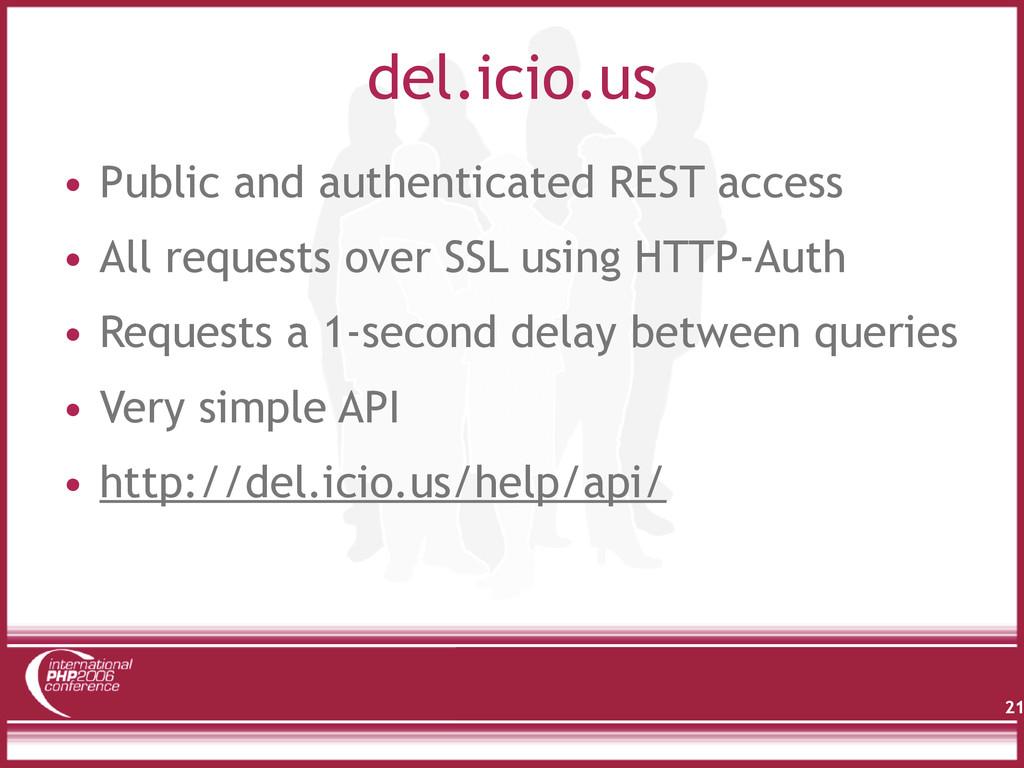 del.icio.us 21 • Public and authenticated REST ...