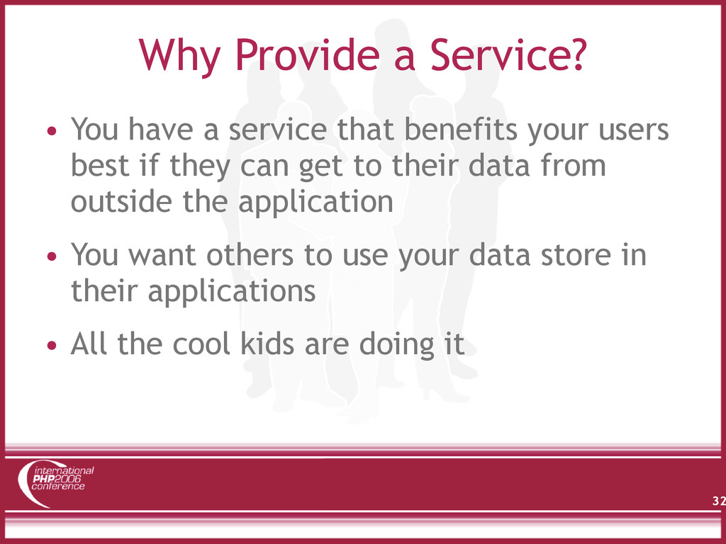 Why Provide a Service? 32 • You have a service ...