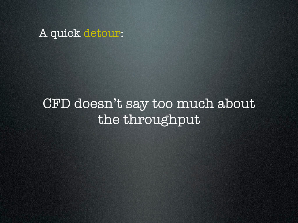 CFD doesn't say too much about the throughput A...