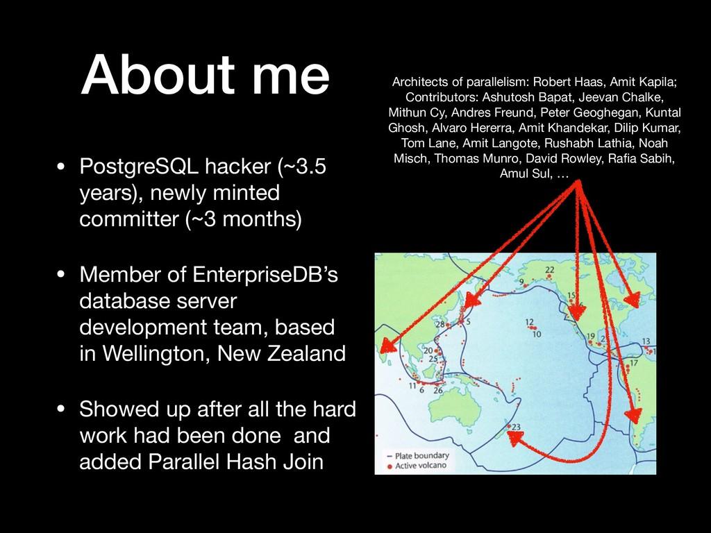 • PostgreSQL hacker (~3.5 years), newly minted ...