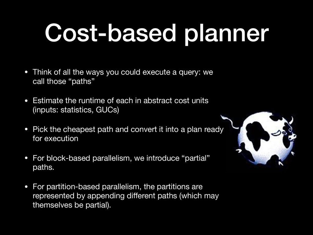 Cost-based planner • Think of all the ways you ...