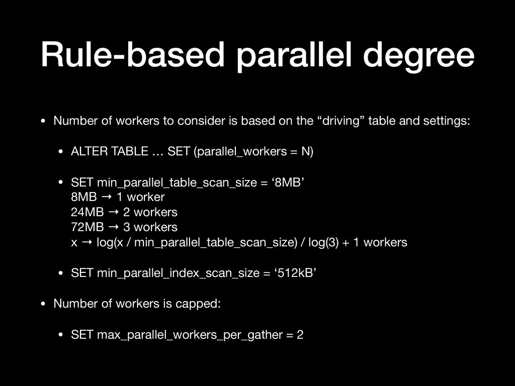 Rule-based parallel degree • Number of workers ...