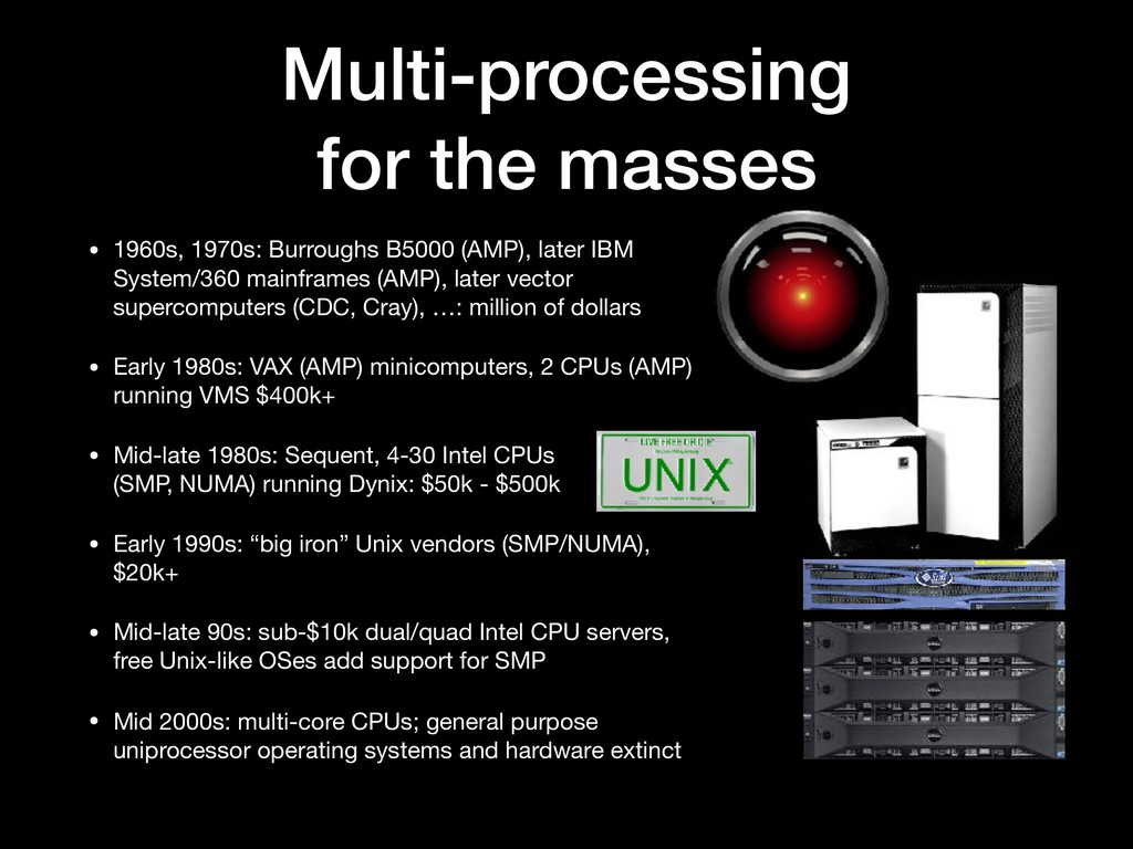 Multi-processing for the masses • 1960s, 1970s:...