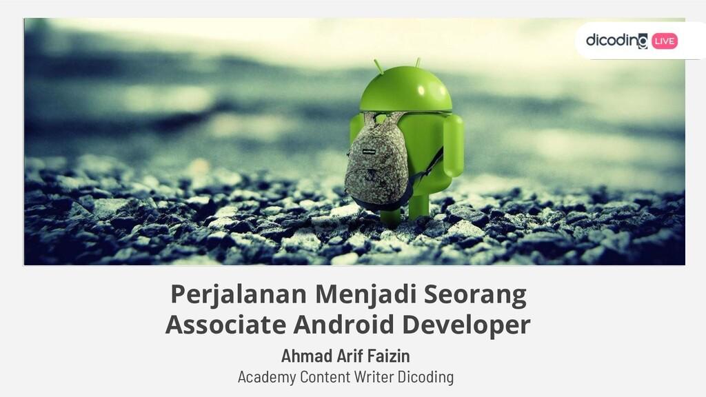 Ahmad Arif Faizin Academy Content Writer Dicodi...