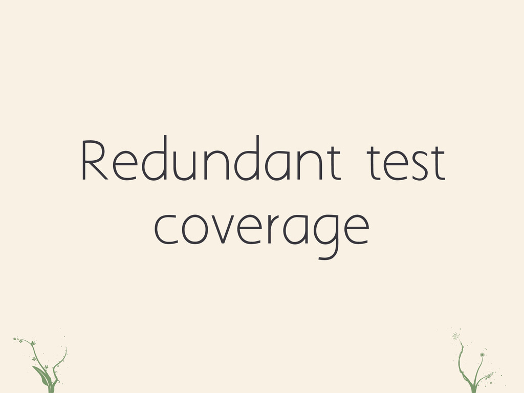 Redundant test coverage rRth asd