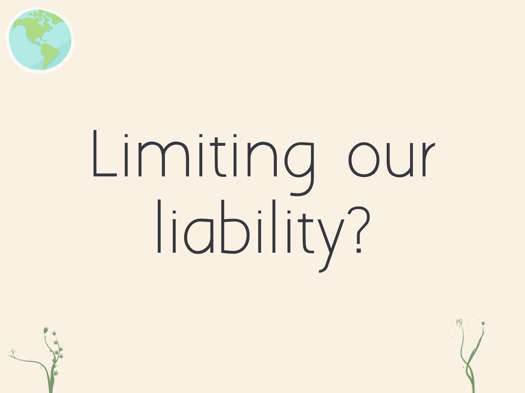 Limiting our liability? xcg ke