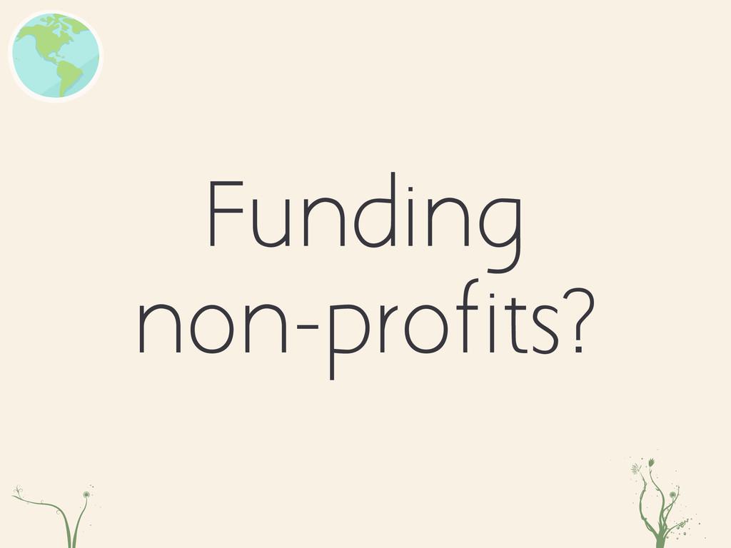 Funding non-profits? xd asdasdrg