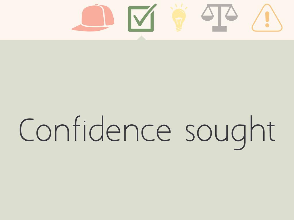 Confidence sought