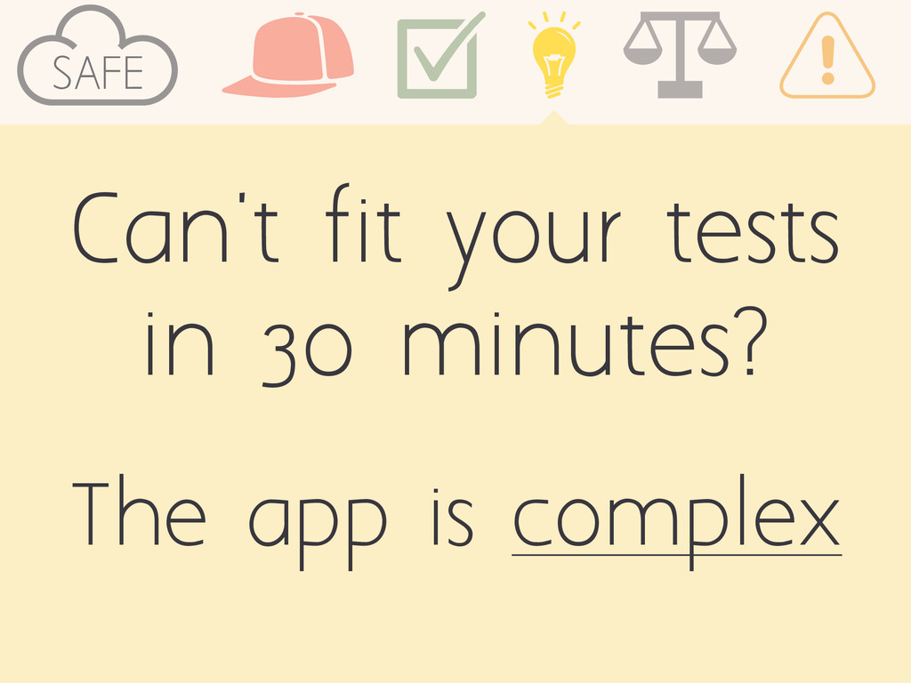 Can't fit your tests in 30 minutes? SAFE The ap...