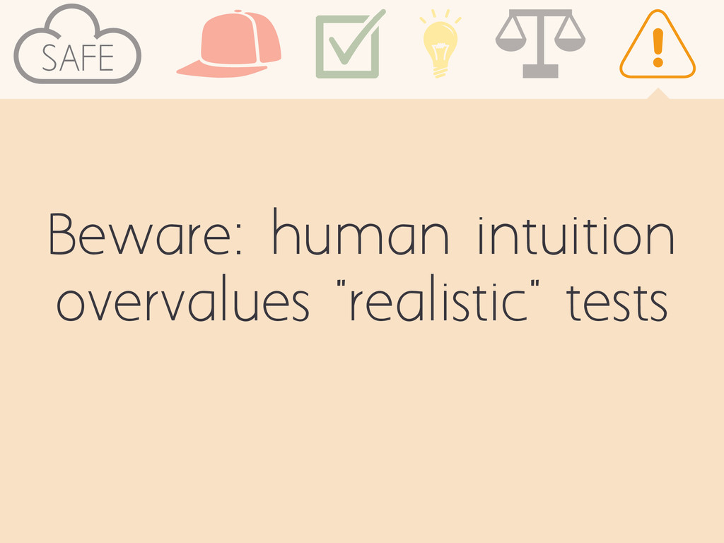 """SAFE Beware: human intuition overvalues """"realis..."""