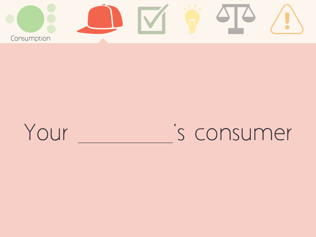 Your 's consumer Consumption