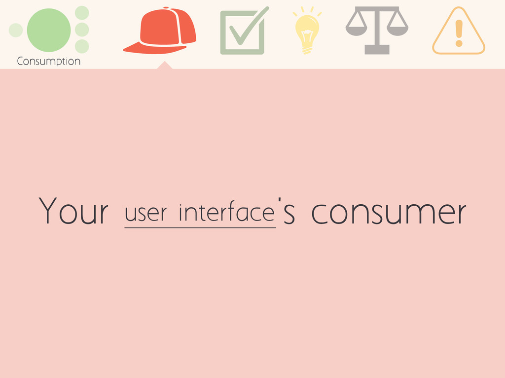 Your 's consumer Consumption user interface