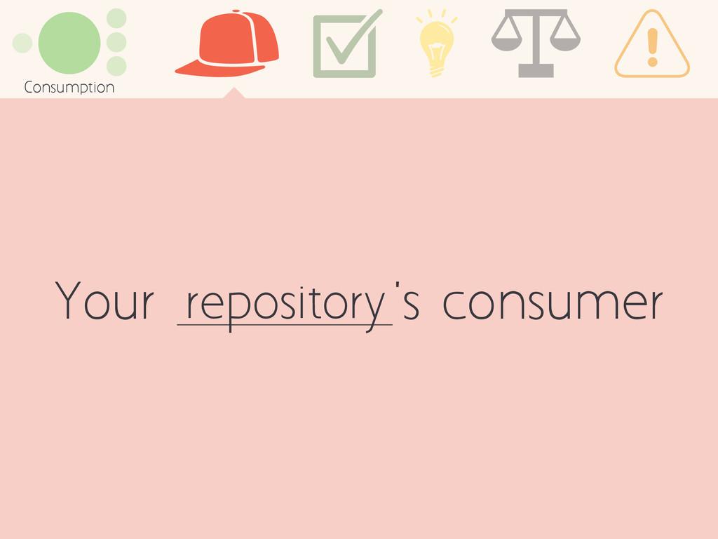 Your 's consumer Consumption repository