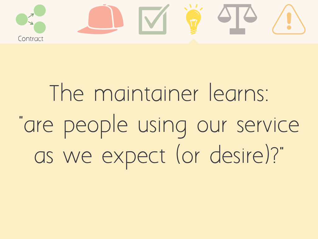 """The maintainer learns: """"are people using our se..."""