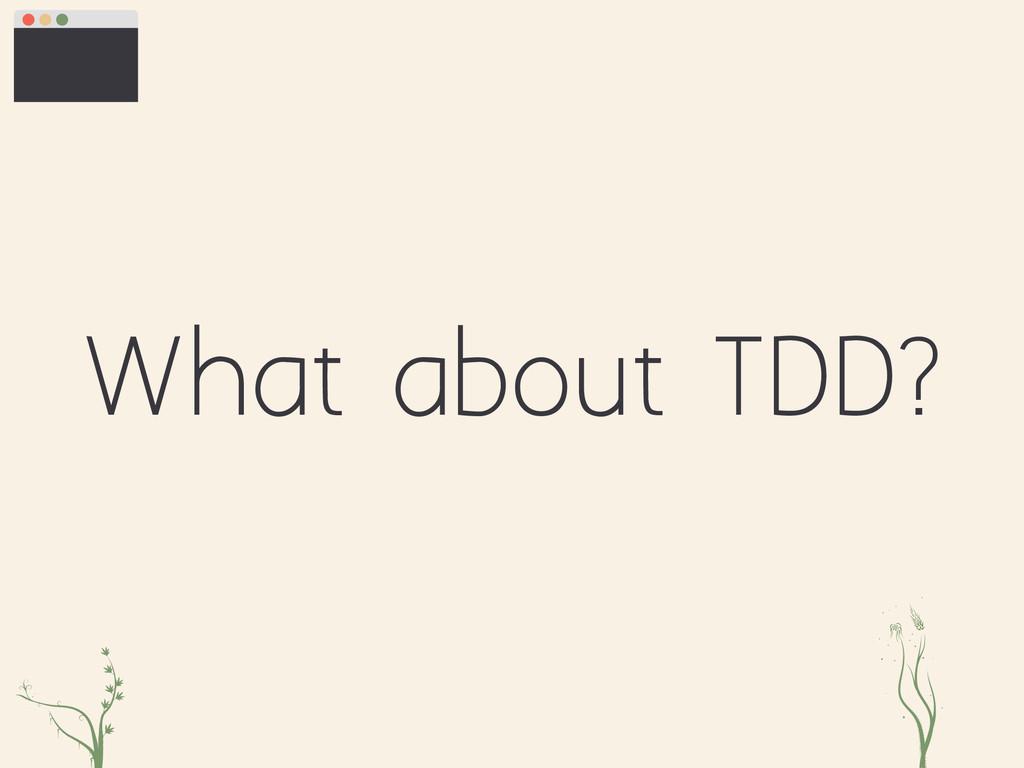 What about TDD? zxc ei