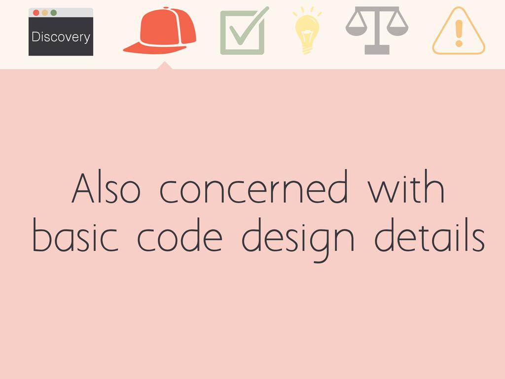 Also concerned with basic code design details D...