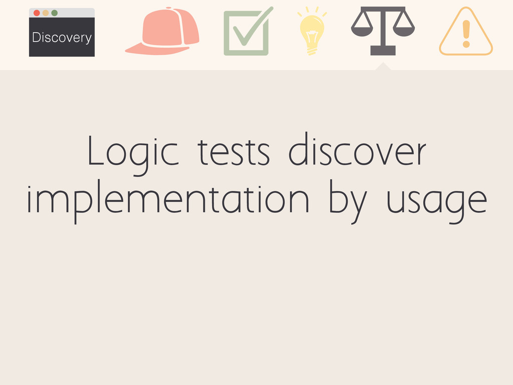 Discovery Logic tests discover implementation b...