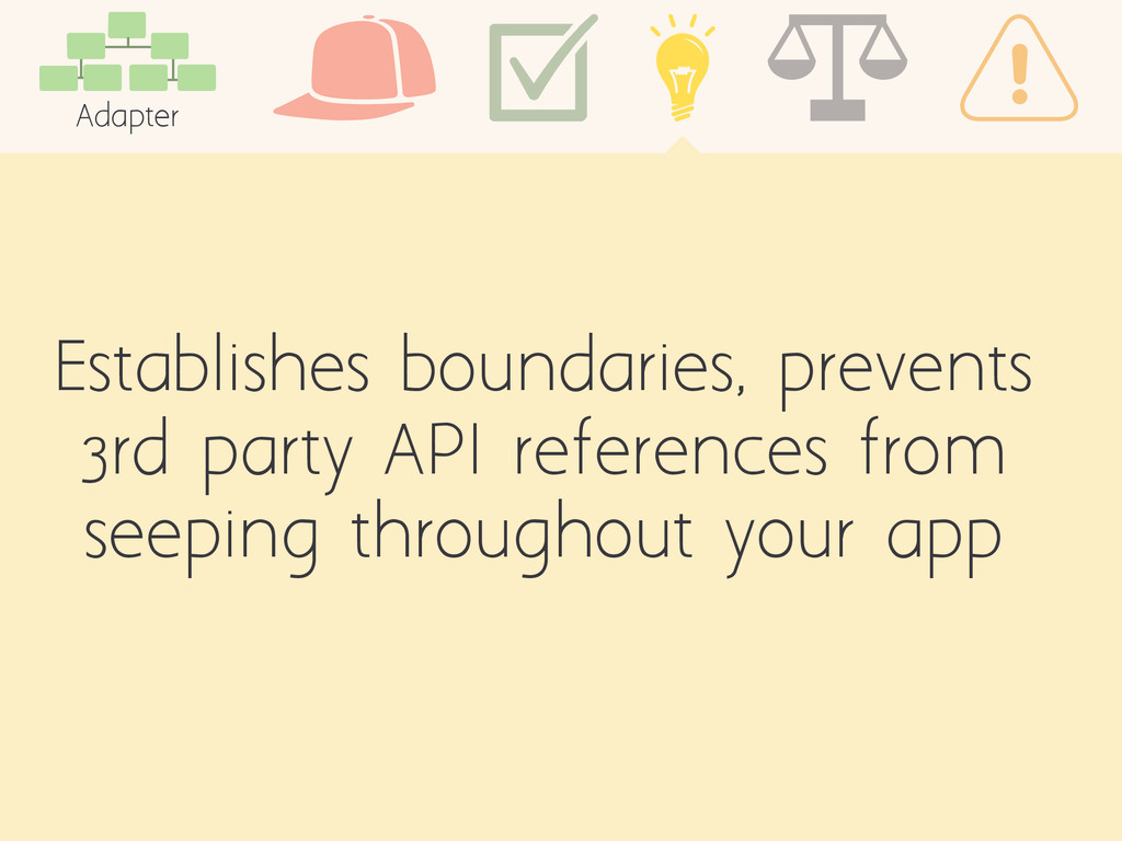Establishes boundaries, prevents 3rd party API ...
