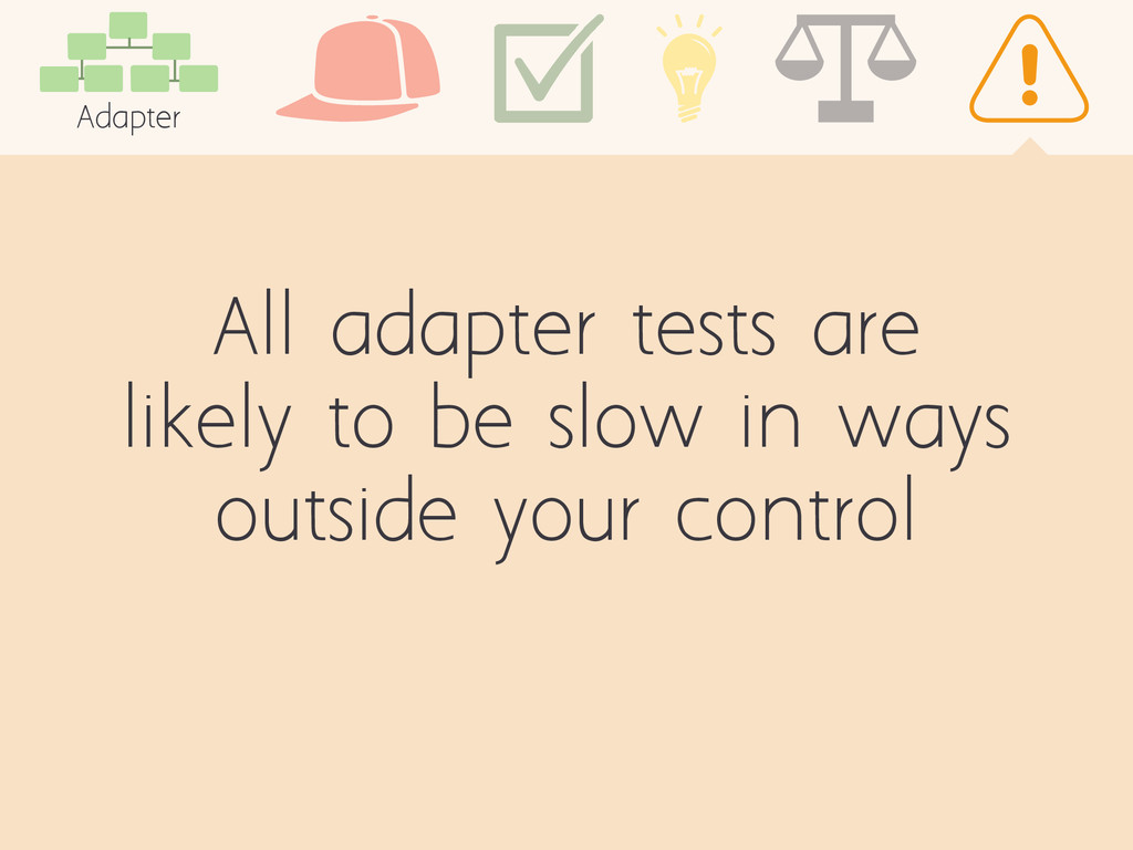 All adapter tests are likely to be slow in ways...