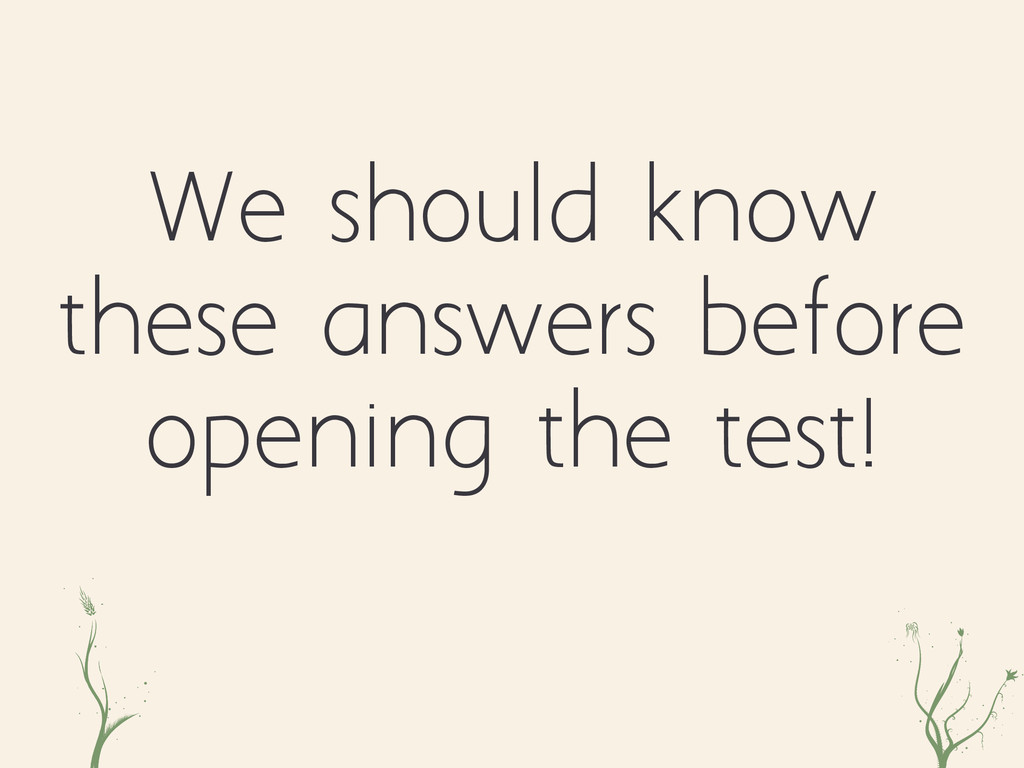 nini lkre We should know these answers before o...