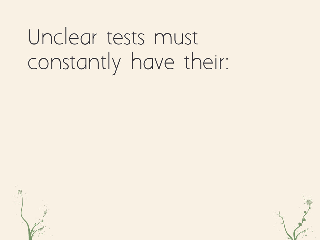 awe voOa Unclear tests must constantly have the...