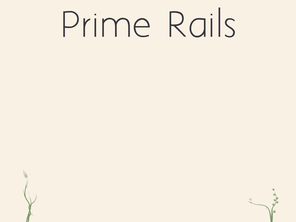 ri xc Prime Rails