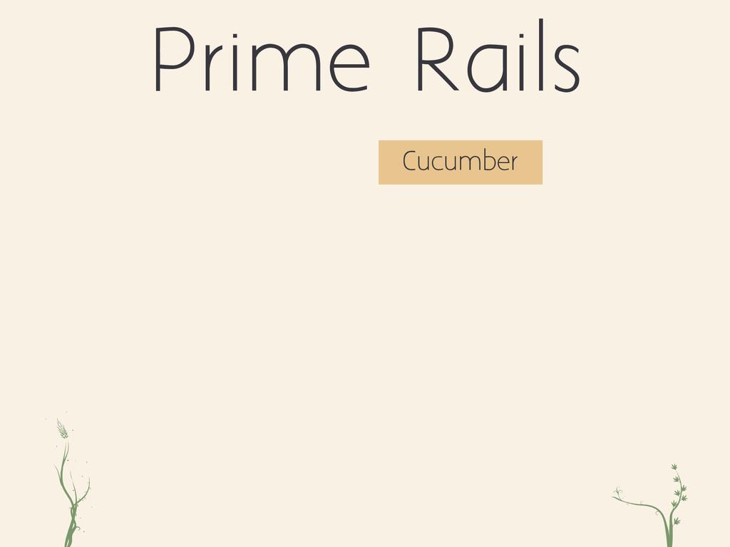 ri xc Prime Rails Cucumber
