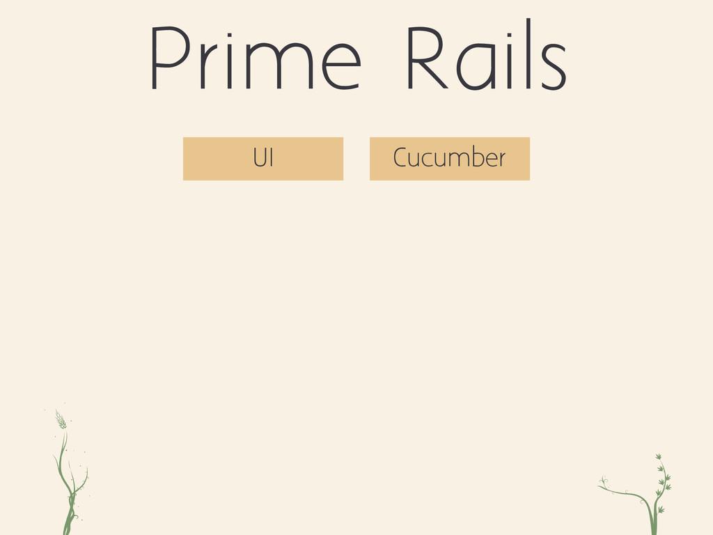 ri xc Prime Rails UI Cucumber