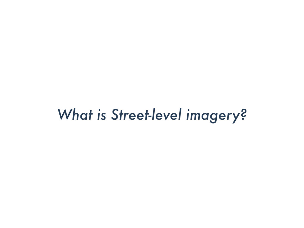 What is Street-level imagery?