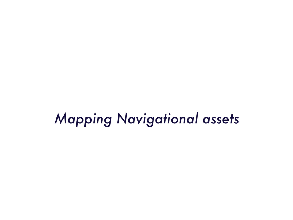 Mapping Navigational assets