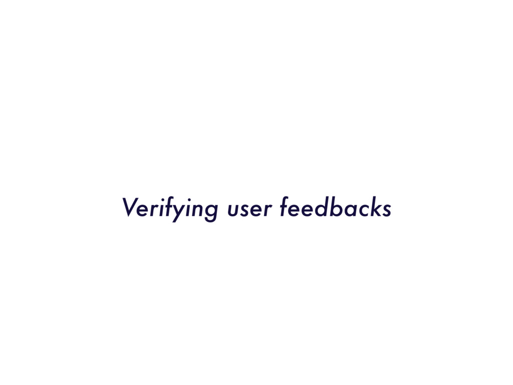 Verifying user feedbacks