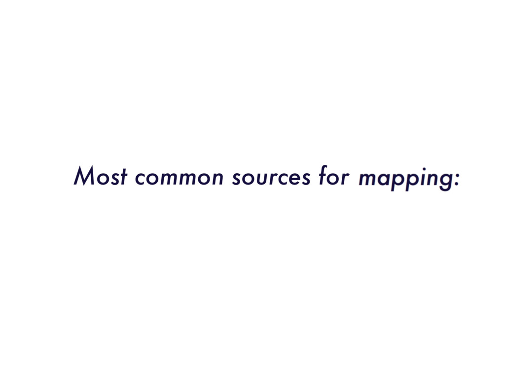 Most common sources for remote mapping:
