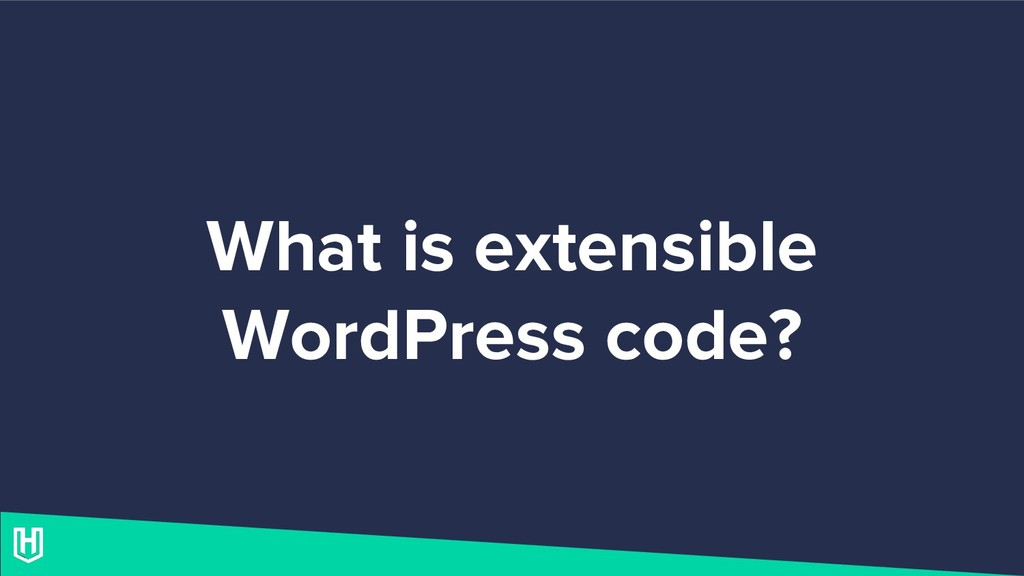 What is extensible WordPress code?