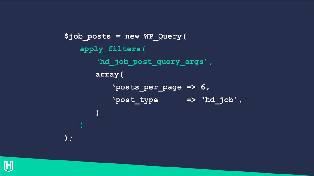 $job_posts = new WP_Query( apply_filters( 'hd_j...