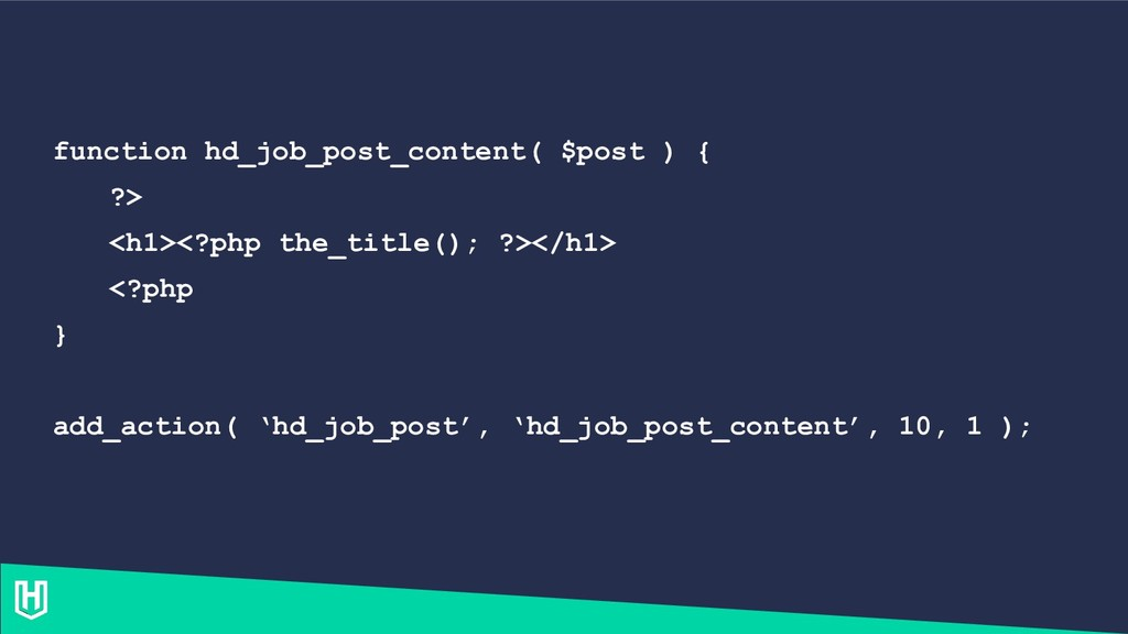 function hd_job_post_content( $post ) { ?> <h1>...