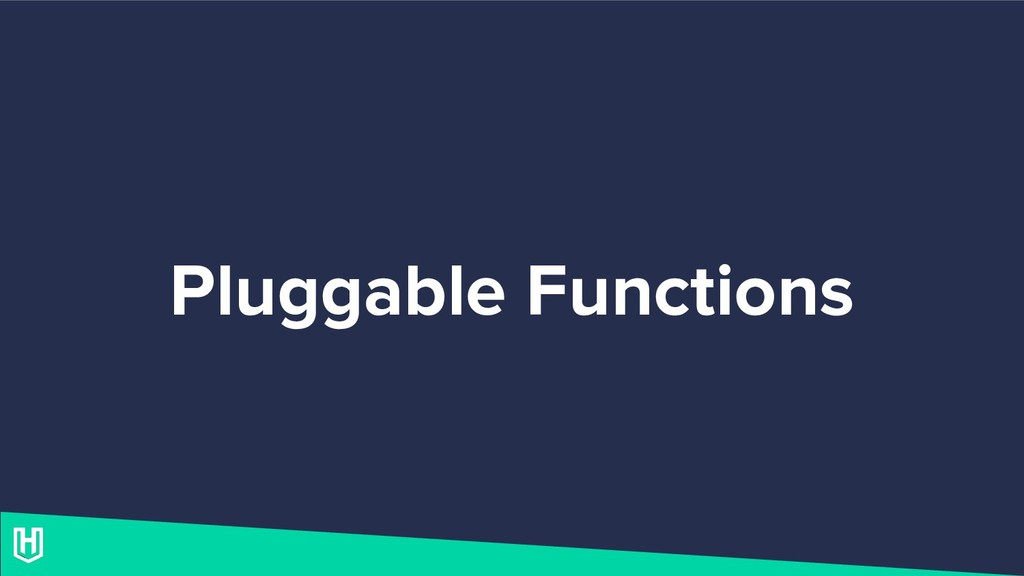 Pluggable Functions