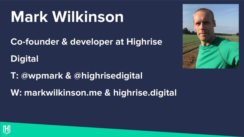 Mark Wilkinson Co-founder & developer at Highri...