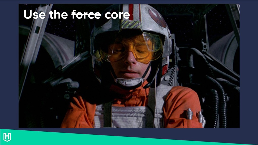 Use the force core