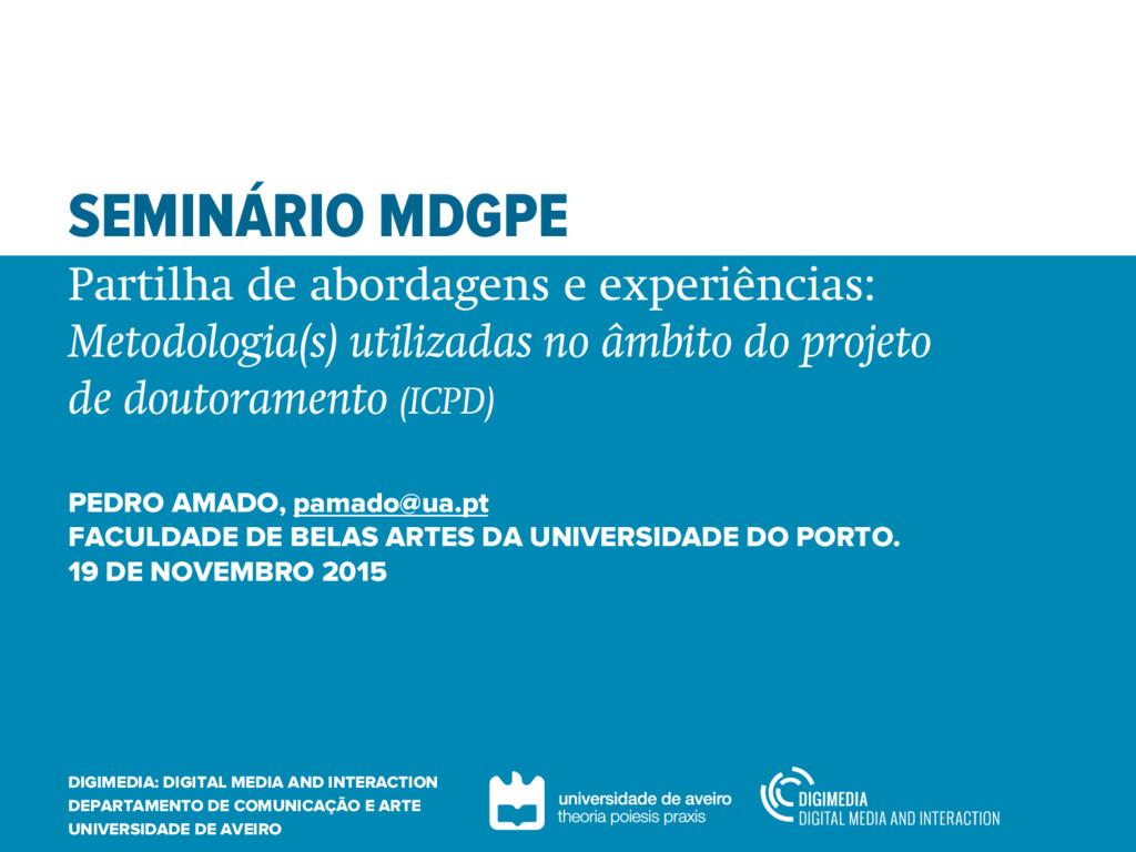 SEMINÁRIO MDGPE Partilha de abordagens e experi...