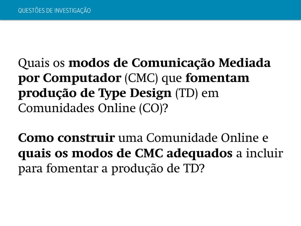 QUESTÕES DE INVESTIGAÇÃO Quais os modos de Comu...