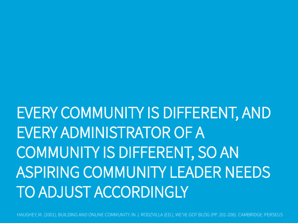 EVERY COMMUNITY IS DIFFERENT, AND EVERY ADMINIS...