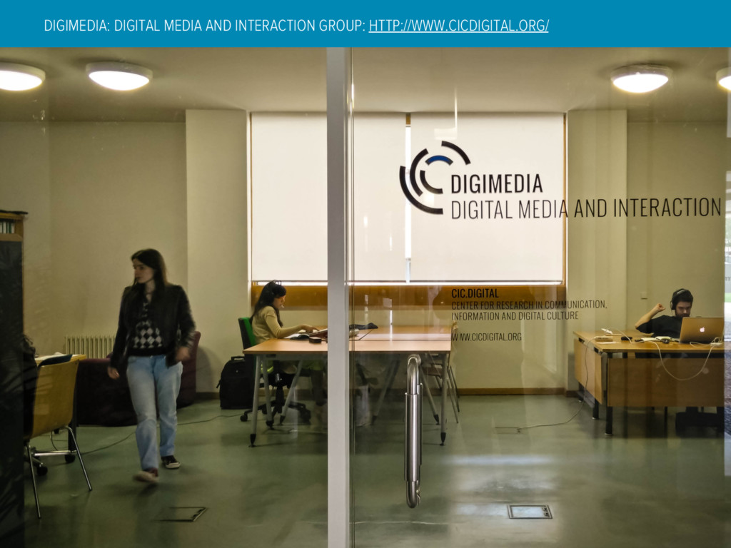 DIGIMEDIA: DIGITAL MEDIA AND INTERACTION GROUP:...